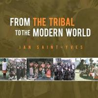 From the Tribal to the Modern World