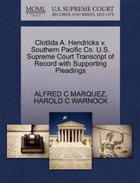 Clotilda A. Hendricks V. Southern Pacific Co. U.S. Supreme Court Transcript of Record with Supporting Pleadings
