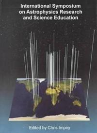 International Symposium on Astrophysics Research and Science Education