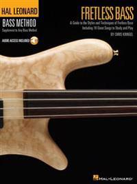 Fretless Bass: A Guide to the Styles and Techniques of Fretless Bass, Including 18 Great Songs to Study and Play [With CD]
