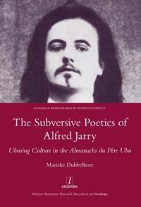 The Subversive Poetics of Alfred Jarry