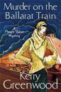 Murder on the ballarat train: miss phryne fisher investigates