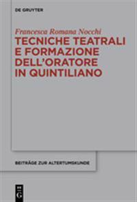 Tecniche Teatrali E Formazione Dell'oratore in Quintiliano