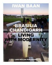 Iwan Baan: Brasilia-Chandigarh