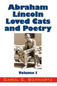 Abraham Lincoln Loved Cats and Poetry