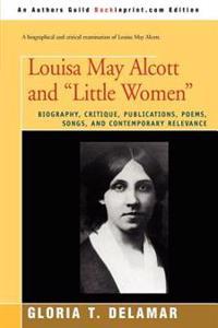 "Louisa May Alcott and ""Little Women"""