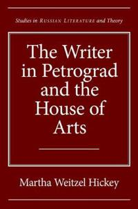 The Writer in Petrograd and the House of Arts
