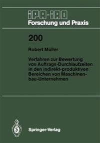 Verfahren zur Bewertung von Auftrags-Durchlaufzeiten in den Indirekt-produktiven Bereichen von Maschinenbau-Unternehmen