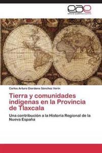 Tierra y Comunidades Indigenas En La Provincia de Tlaxcala