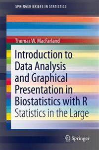 Introduction to Data Analysis and Graphical Presentation in Biostatistics with R