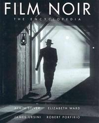 Film noir - the encyclopedia