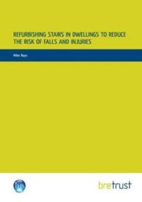 Refurbishing Stairs in Dwellings to Reduce the Risks of Falls and Injuries