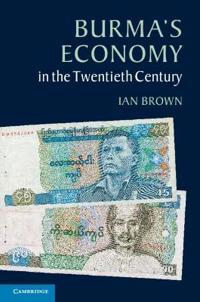 Burma's Economy in the Twentieth Century