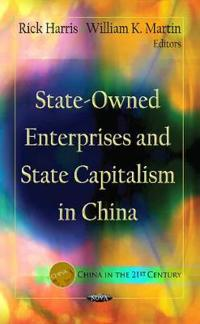 State-Owned Enterprises and State Capitalism in China