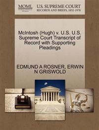McIntosh (Hugh) V. U.S. U.S. Supreme Court Transcript of Record with Supporting Pleadings