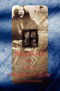 Massai: The Last Apache Outlaw
