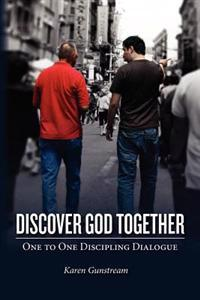 Discover God Together: One to One Discipling Dialog