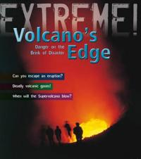 Volcanos edge - danger on the brink of disaster