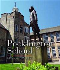 Pocklington School: A Celebration of 500 Years