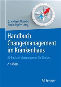 Handbuch Changemanagement Im Krankenhaus: 20-Punkte Sofortprogramm Für Kliniken
