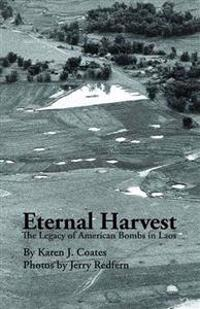 Eternal Harvest: The Legacy of American Bombs in Laos