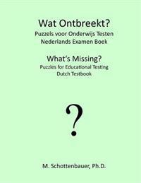 Wat Ontbreekt? Puzzels Voor Onderwijs Testen: Nederlands Examen Boek