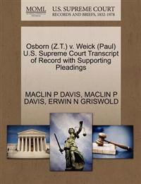 Osborn (Z.T.) V. Weick (Paul) U.S. Supreme Court Transcript of Record with Supporting Pleadings