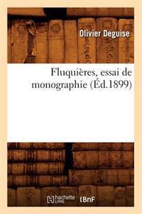 Fluqui�res, Essai de Monographie, (�d.1899)