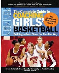 The Complete Guide to Coaching Girls' Basketball