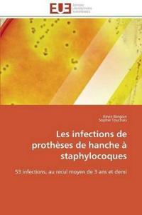 Les Infections de Proth�ses de Hanche � Staphylocoques