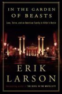 Larson, E: In the Garden of Beasts