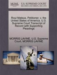 Roul Mateus, Petitioner, V. the United States of America. U.S. Supreme Court Transcript of Record with Supporting Pleadings