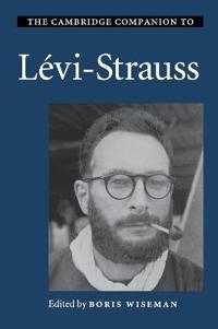 The Cambridge Companion to Levi-Strauss