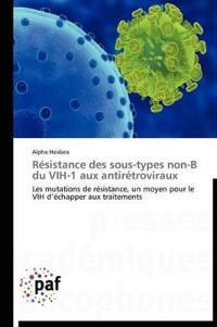 Resistance Des Sous-Types Non-B Du Vih-1 Aux Antiretroviraux