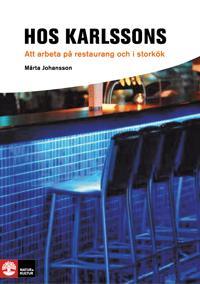 Hos Karlssons : att arbeta på restaurang och i storkök
