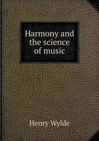 Harmony and the Science of Music