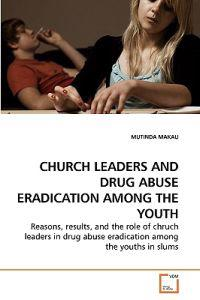 Church Leaders and Drug Abuse Eradication Among the Youth