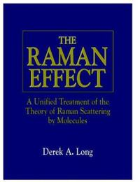 The Raman Effect: A Unified Treatment of the Theory of Raman Scattering by
