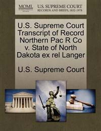 U.S. Supreme Court Transcript of Record Northern Pac R Co V. State of North Dakota Ex Rel Langer