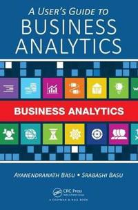 A User's Guide to Business Analytics