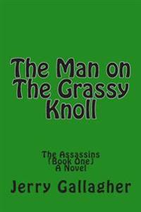 The Man on the Grassy Knoll: The Assassins