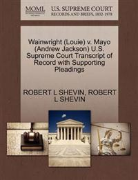 Wainwright (Louie) V. Mayo (Andrew Jackson) U.S. Supreme Court Transcript of Record with Supporting Pleadings