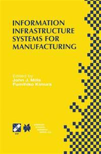 Information Infrastructure Systems for Manufacturing II