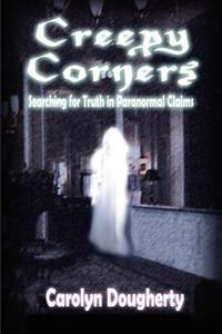 Creepy Corners: Searching for Truth in Paranormal Claims