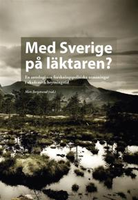 Med Sverige på läktaren? : En antologi om forskningspolitiska utmaningar i akademisk brytningstid