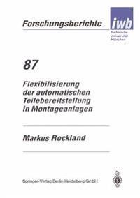 Flexibilisierung Der Automatischen Teilebereitstellung in Montageanlagen