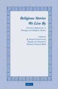 Religious Stories We Live by: Narrative Approaches in Theology and Religious Studies