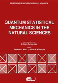 Quantum Statistical Mechanics in the Natural Sciences