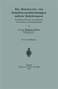 Die Reichweite Von Grundwasserabsenkungen Mittels Rohrbrunnen