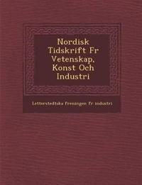Nordisk Tidskrift Fur Vetenskap, Konst Och Industri - Letterstedtska F. Reningen F. R. Indust pdf epub